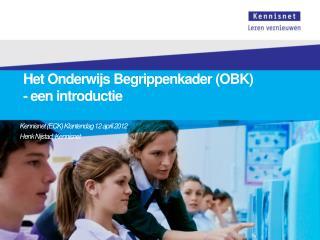 Het Onderwijs Begrippenkader (OBK) - een introductie