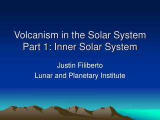 Volcanism in the Solar System Part 1: Inner Solar System