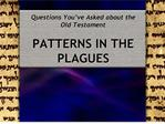 Questions You ve Asked about the Old Testament  PATTERNS IN THE PLAGUES