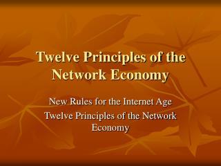 Twelve Principles of the Network Economy