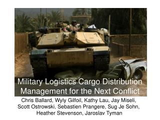 Military Logistics Cargo Distribution Management for the Next Conflict