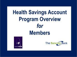 Overview of  The Bancorp Bank HSA Solution for Excellus
