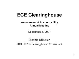ECE Clearinghouse Assessment & Accountability Annual Meeting September 5, 2007