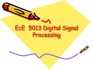 EcE  5013 Digital Signal Processing