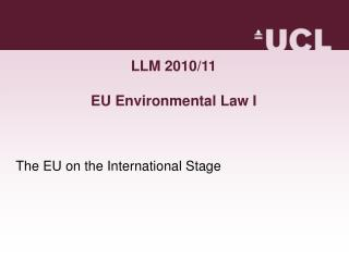 LLM 2010/11 EU Environmental Law I