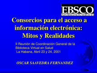 Consorcios para el acceso a información electrónica: Mitos y Realidades