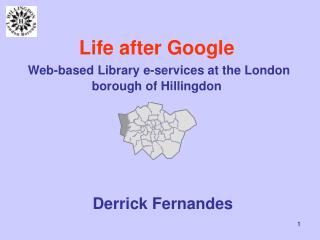 Life after Google Web-based Library e-services at the London borough of Hillingdon
