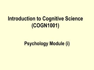 Introduction to Cognitive Science (COGN1001)