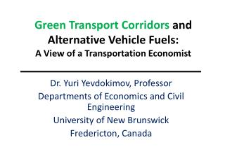 Green Transport Corridors  and Alternative Vehicle Fuels:  A View of a Transportation Economist