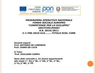"""PROGRAMMA OPERATIVO NAZIONALE FONDO SOCIALE EUROPEO """"COMPETENZE PER LO SVILUPPO"""" 2007IT051PO007"""