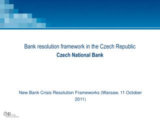 Bank resolution framework in the Czech Republic Czech National Bank