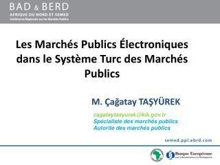 Les Marchés Publics Électroniques dans le Système Turc des Marchés Publics