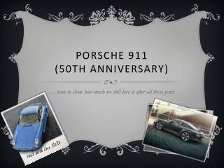 Porsche 911  ( 50th Anniversary)