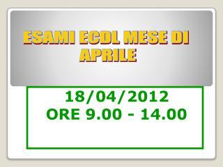 18/04/2012 ORE 9.00 - 14.00