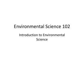 Environmental Science 102