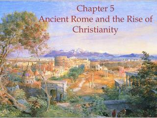 Chapter 5 Ancient Rome and the Rise of Christianity
