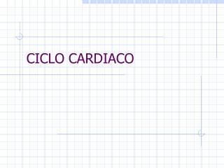 CICLO CARDIACO