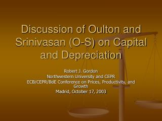 Discussion of Oulton and Srinivasan (O-S) on Capital and Depreciation