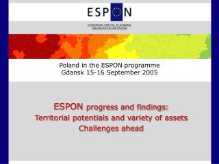 Poland in the ESPON programme Gdansk 15-16 September 2005