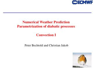 Numerical Weather Prediction  Parametrization of diabatic processes Convection I