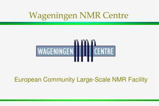 Wageningen NMR Centre