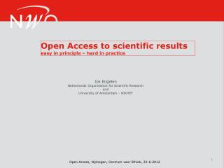 Open Access to scientific results easy in principle � hard in practice