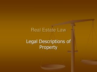 Real Estate Law Legal Descriptions of Property