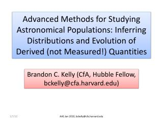 Brandon C. Kelly (CfA, Hubble Fellow, bckelly@cfa.harvard.edu)