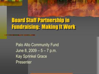 Board Staff Partnership in Fundraising:  Making It Work
