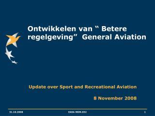 """Ontwikkelen van """" Betere regelgeving""""  General Aviation"""