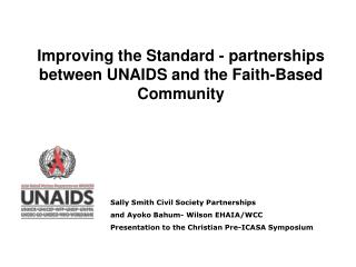 Improving the Standard - partnerships between UNAIDS and the Faith-Based Community