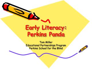 Early Literacy: Perkins Panda