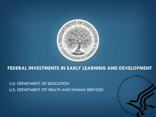 Federal Investments in Early Learning and Development