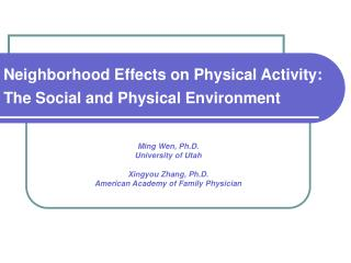 Neighborhood Effects on Physical Activity: The Social and Physical Environment