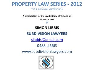 PROPERTY LAW SERIES - 2012 THE SUBDIVISION MASTERCLASS