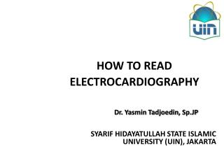 HOW TO READ ELECTROCARDIOGRAPHY