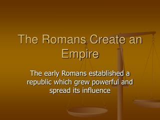 The Romans Create an Empire