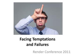 Facing Temptations  and Failures
