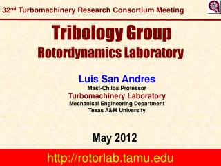 Tribology Group Rotordynamics Laboratory