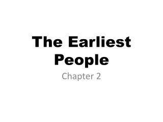 The Earliest People