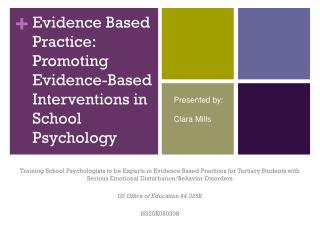 Evidence Based Practice: Promoting Evidence-Based Interventions in School Psychology