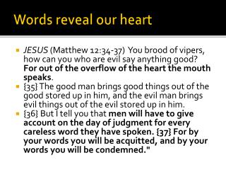 Words reveal our heart