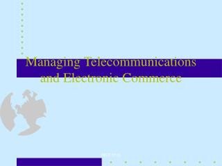 Managing Telecommunications and Electronic Commerce