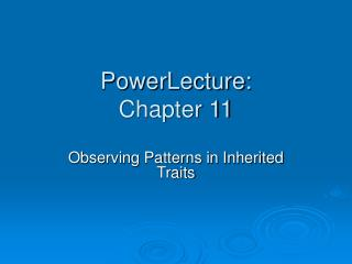 PowerLecture: Chapter 11