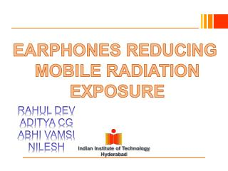 EARPHONES REDUCING  MOBILE RADIATION EXPOSURE