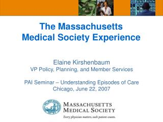 The Massachusetts Medical Society Experience