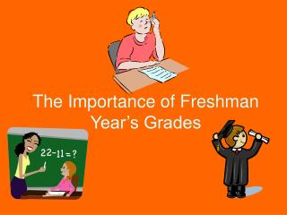 The Importance of Freshman Year's Grades