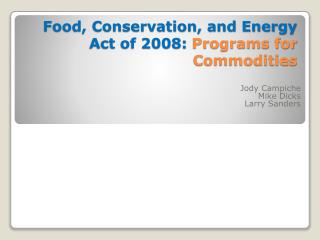 Food, Conservation, and Energy Act of 2008: Programs for Commodities