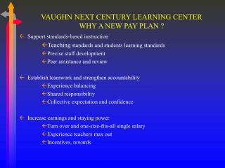 VAUGHN NEXT CENTURY LEARNING CENTER WHY A NEW PAY PLAN ?