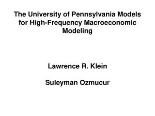 The University of Pennsylvania Models for High-Frequency Macroeconomic Modeling